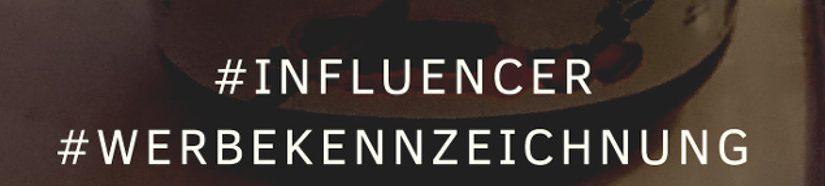 Influencer-Marketing und Kennzeichnung der #Werbung